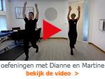 minder intensieve oefeningen met Dianne en Martine